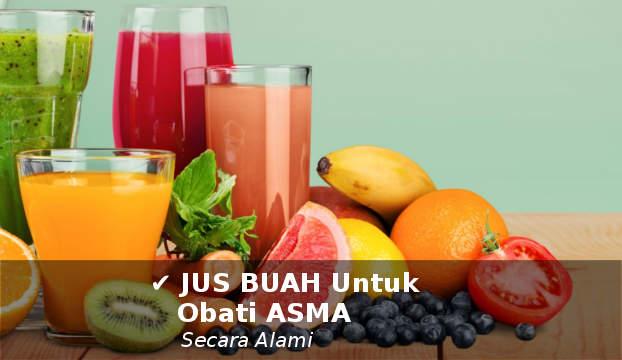 jus buah untuk mengobati asma secara alami paling ampuh