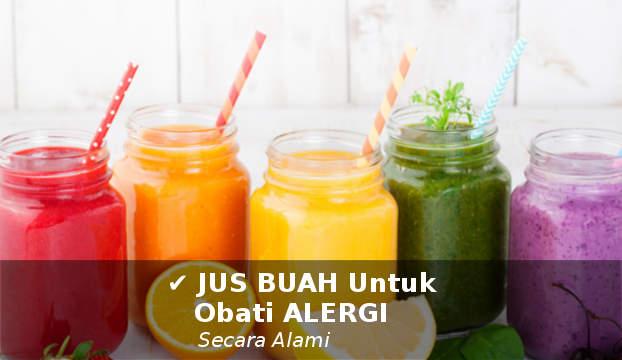 resep jus buah untuk mengobati alergi secara alami