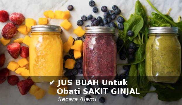jus buah dan sayur untuk mengobati penyakit ginjal dan kandung kemih secara alami
