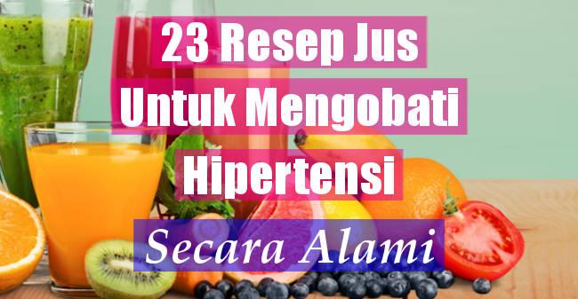 23 Resep Jus Buah Untuk Mengobati Hipertensi Secara Alami
