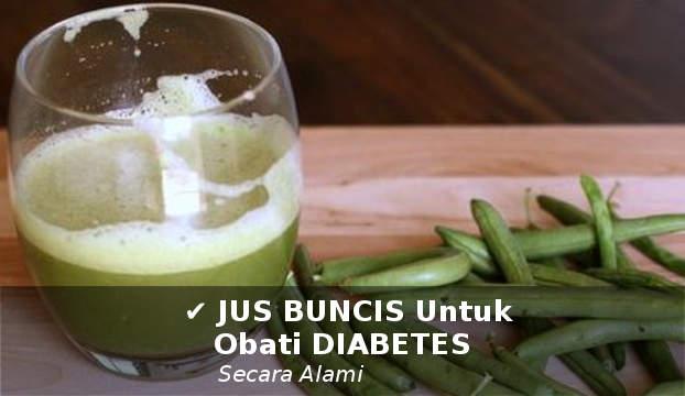 cara membuat jus buncis untuk mengobati penyakit diabetes secara alami
