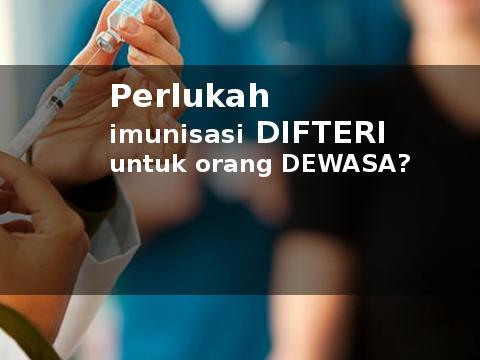 Imunisasi Difteri Untuk Dewasa Dengan Vaksin Tdap/Td, Perlukah?