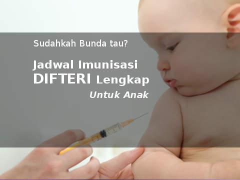 jadwal dan usia berapa suntik imunisasi difteri pada anak
