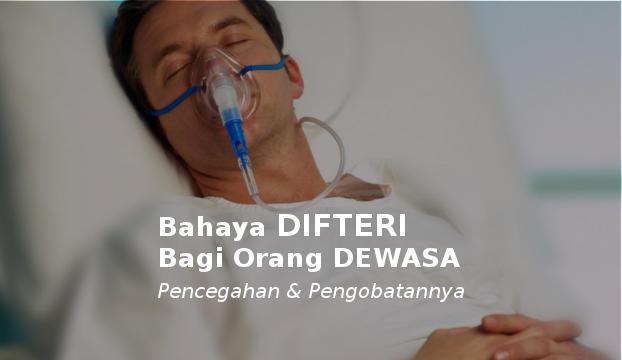 difteri pada orang dewasa ciri gejala tanda pengobatan pencegahan