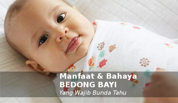 7 Manfaat Bedong Bayi & Bahaya Jika Salah Menggunakannya