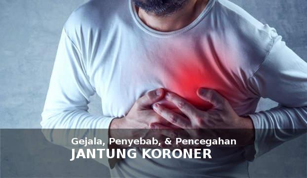 Penyakit Jantung Koroner (CAD): Gejala, Penyebab, & Cara Mencegah