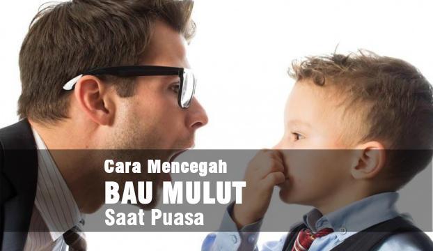 cara mencegah bau mulut saat puasa