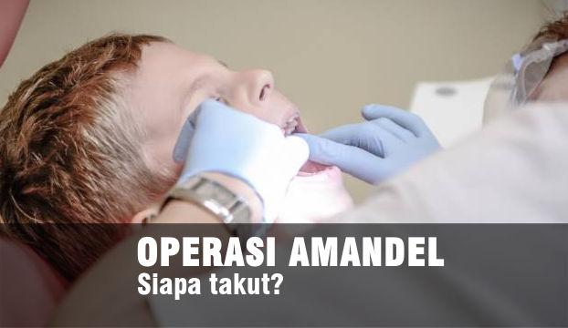 operasi amandel prosedur biaya dan kapan harus dilakukan