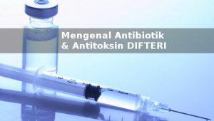 antitiobik difteri dan antitoksin difteri untuk dewasa dan anak