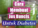 Cara Membuat Jus Buncis Untuk Mengobati Diabetes Secara Alami
