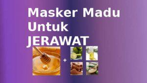 Cara Membuat Masker Madu Untuk Menghilangkan Jerawat Secara Alami Paling Cepat Dan Ampuh