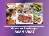 daftar makanan pantangan penyebab asam urat