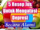 Jus Buah Untuk Mengatasi N Menghilangkan Depresi Secara Alami