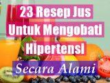 Jus Untuk Mengobati Hipertensi Secara Alami