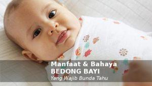 manfaat dan bahaya bedong bayi ibu baru melahirkan harus tahu